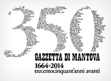 Gazzetta di Mantova trecentocinquant'anni avanti